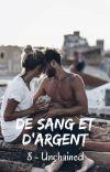 DE SANG ET D'ARGENT T8 Unchained  [Terminée] cover