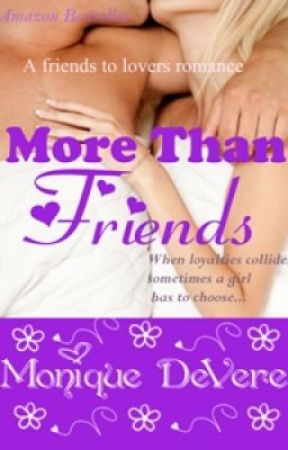 More Than Friends by MoniqueDeVere