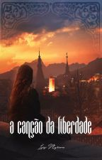 A Canção da Liberdade by isismyriam