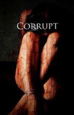 Corrupt by HugACat