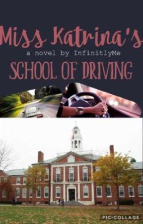 Miss Katrina's School Of Driving  by InfinitlyMe