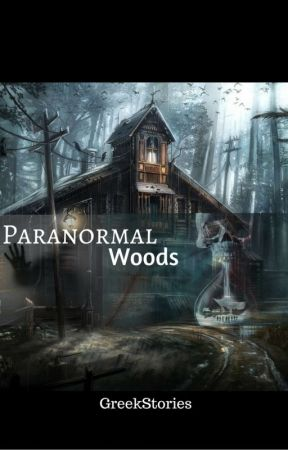 Paranormal Woods by GreekStories