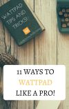 11 Ways to Wattpad like a Pro! cover