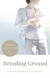 Breeding Ground [Victorian Omegaverse/NOW ENDING] cover