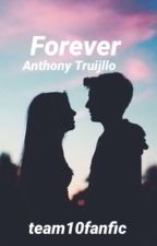Forever//Anthony Truijllo  by -soaringskies