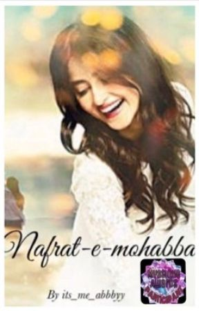 Nafrat-e-mohabbat(completed) by its_me_abbbyy