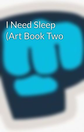 I Need Sleep (Art Book Two by Forever_Undertale