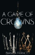 A Game of Crowns by BiancaAlejandra90