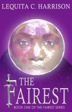 The Fairest (Book #1) by GoldFantasy