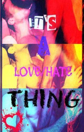 It's A Love/Hate Thing (BoyxBoy) [Slash] by AmySpamy97