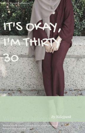 It's Okay, I'm Thirty 30 by ndiejpank