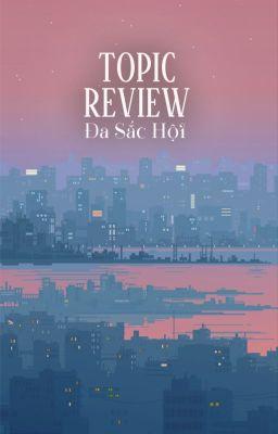 Đọc truyện Đa Sắc Hội Nhận Review