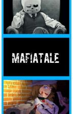 Mafiatale - Living Life Among Crime [Frans] by SepticGirl88