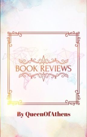 BOOK REVIEWS AND CRITIQUES (closed) by QueenOfAthens