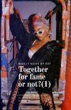 Together for fame or not?[1] cover