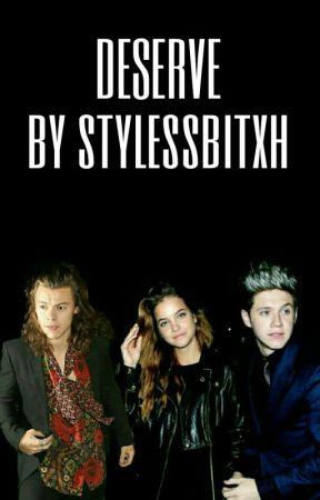 Deserve  by stylessbitxh