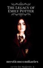 The Legacy of Emily Potter by mysticmoondiaries
