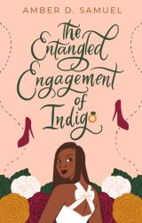 The Entangled Engagement of Indigo by AmethystAmber87