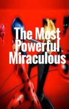 The Most Powerful Miraculous by Harmony_Loves_Roblox