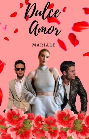 Dulce amor #2. by maria7ronaldo