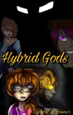 Hybrid Gods #Wattys2018 (UNDER EDITING) by 05andDishonor