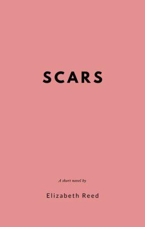 SCARS by Elizabeth_R03