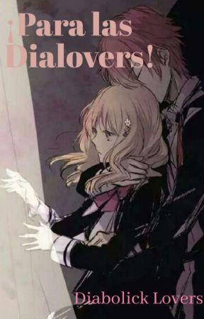¡Para las Dialovers! by AliceSempaii