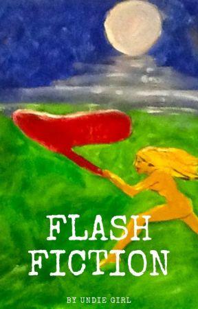 Undie Girl's Flash Fictions by UndieGirl