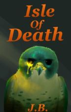 Isle of Death (Zoo #2) by AwsomeDragons