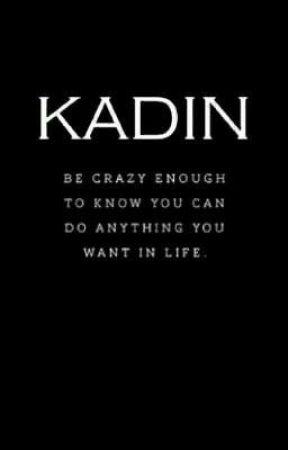 KADIN  by MerallCandan