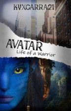 Avatar: Life of a warrior  by kyxgarra21