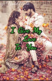 I Give My Love To You. (Completed) cover