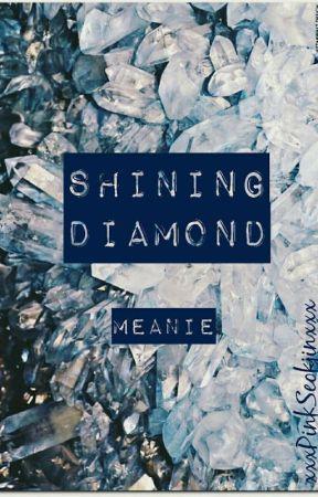 Shining Diamond || Meanie (eng) || by xxxPinkSeokjinxxx