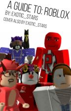 A Guide to: ROBLOX by ex0tic_stars