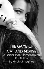 The Game of Cat and Mouse (Peter Parker x Reader) by kindledimagines