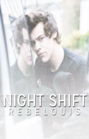 Night Shift (h.styles au) by rebelouis