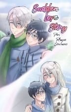 Sudden Love Story [Yurio On Ice, Viktuuri] (Eng) by RhapeSeuhans