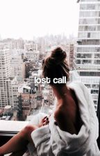 LOST CALL. by dayytonababyy