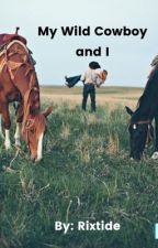 My Wild Cowboy and I by Rixtide