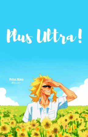 Plus Ultra! [BNHA x Reader Oneshots] by Miraculous-Me
