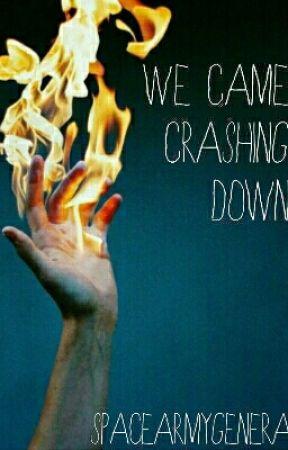 We Came Crashing Down by rustiiiii