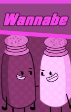 Wannabe (Inanimate Insanity Fanfiction) by SkaterCheese