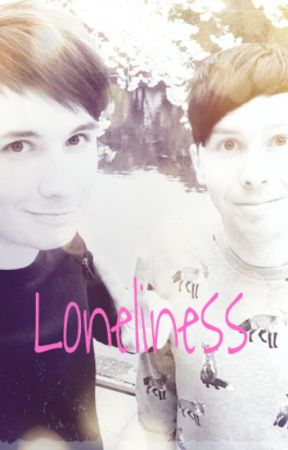 Loneliness - PHAN by SwapfellPapyrus69