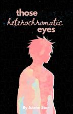 Those Heterochromatic Eyes (Kuroko no Basket - Akashi Seijuro Fan Fiction) by JulennStar