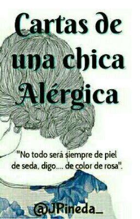 Piel de Seda (Cartas De Una Chica Alérgica) by ChecheJP
