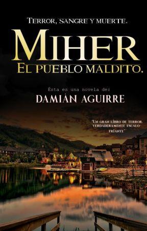Miher: El pueblo maldito. ® by EscritorDamian