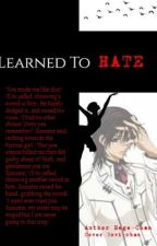 Learned To Hate (Vampire Knight X Reader) Disconnected by Hege-Chan