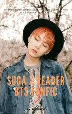BTS fanfic - Suga x reader by jsefineH