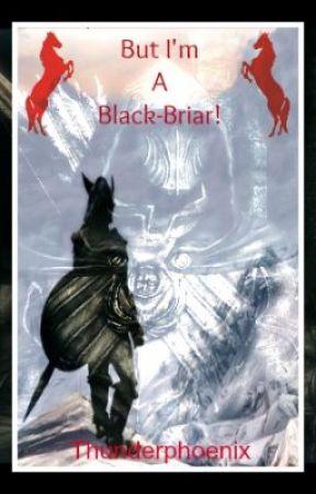 But I'm a Black-Briar!  (A Skyrim Fan Fiction) by Thunderphoenix