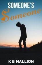 Someone's Someone  by KBMallion